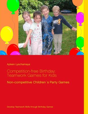 Competition-free Birthday: Teamwork Games for Kids
