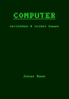 Computer verstehen und selber bauen