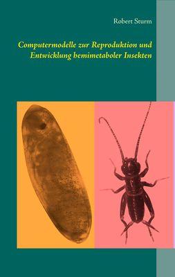 Computermodelle zur Reproduktion und Entwicklung hemimetaboler Insekten