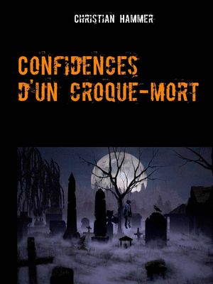 Confidences d'un croque-mort