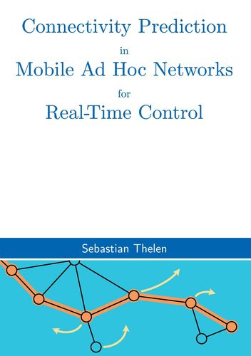 Connectivity Prediction in Mobile Ad Hoc Networks for Real-Time Control