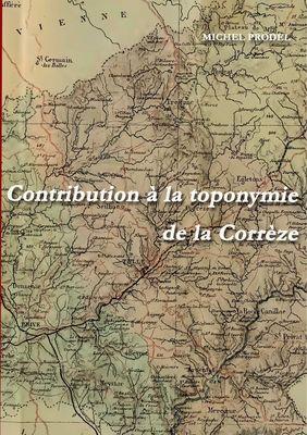 Contribution à la toponymie de la Corrèze