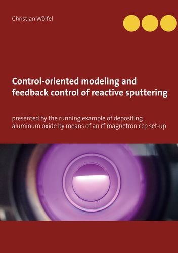 Control-oriented modeling and feedback control of reactive sputtering