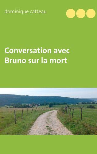 Conversation avec Bruno sur la mort