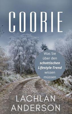 Coorie - Was Sie über den schottischen Lifestyle-Trend wissen müssen