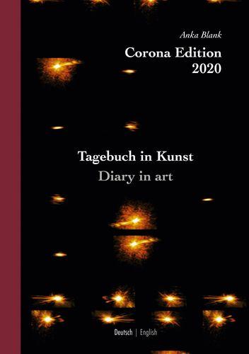 Corona Edition 2020 - Tagebuch in Kunst - Diary in art