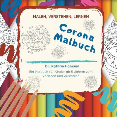 Corona Malbuch - Malen, verstehen, lernen