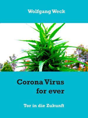Corona Virus for ever