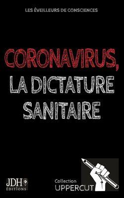 Coronavirus, la dictature sanitaire
