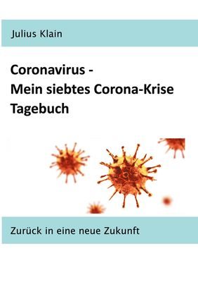 Coronavirus - Mein siebtes Corona-Krise Tagebuch