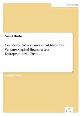 Corporate Governance-Strukturen bei Venture Capital-finanzierten Entrepreneurial Firms