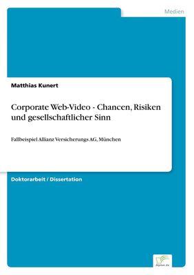 Corporate Web-Video - Chancen, Risiken und gesellschaftlicher Sinn