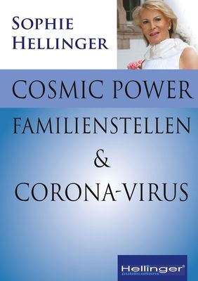 Cosmic Power, Familienstellen und Corona-Virus