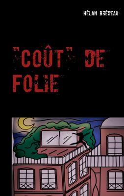 """""""Coût"""" de Folie"""