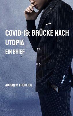 COVID-19: Brücke nach Utopia