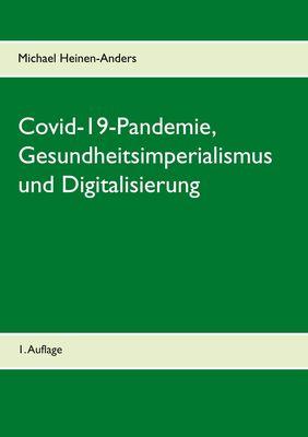 Covid-19-Pandemie, Gesundheitsimperialismus und Digitalisierung
