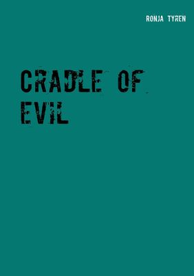 Cradle of evil
