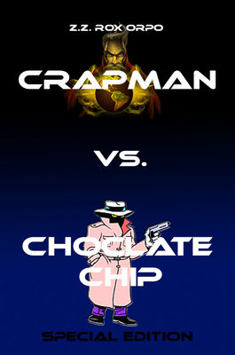 Crapman vs. Choclate Chip Special Edition