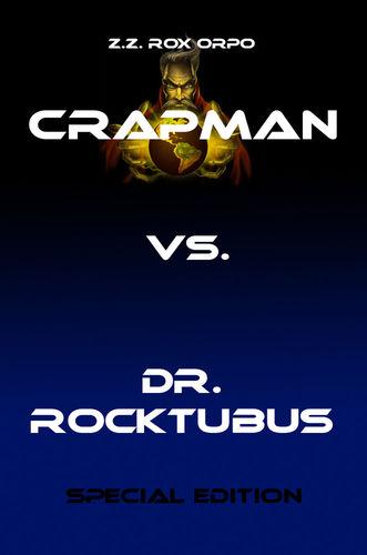 Crapman vs. Dr. Rocktubus Special Edition