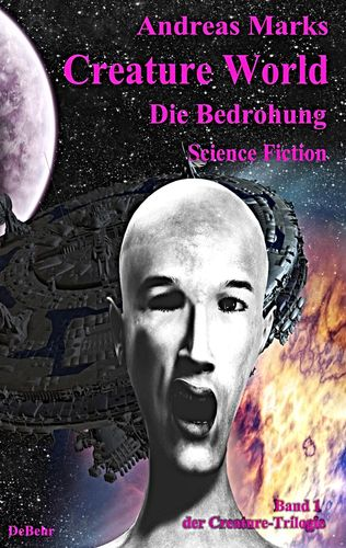 Creature World - Die Bedrohung - Science Fiction Roman