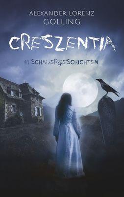 Creszentia (11 Schauergeschichten)