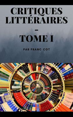 Critiques littéraire - Tome 1