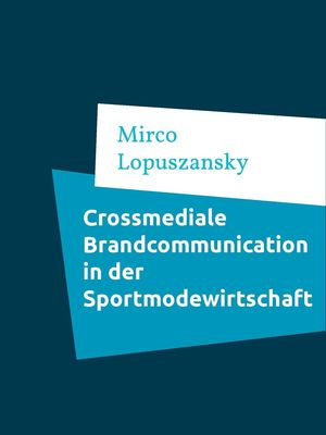 Crossmediale Brandcommunication in der Sportmodewirtschaf