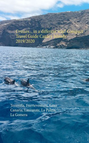 Cruises... in a different way! Compact Travel Guide Canary Islands 2019/2020