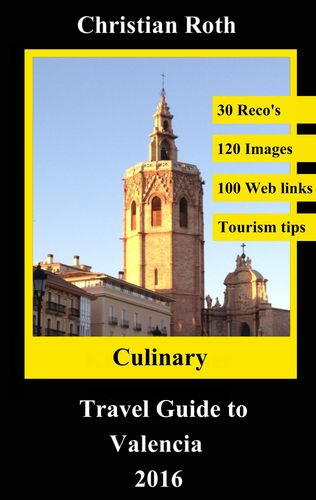 Culinary Travel Guide to Valencia 2016
