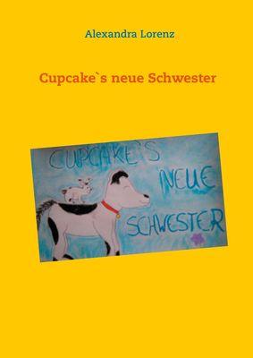 Cupcake`s neue Schwester