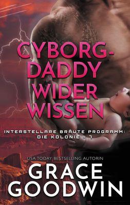 Cyborg-Daddy wider Wissen