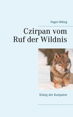 Czirpan vom Ruf der Wildnis