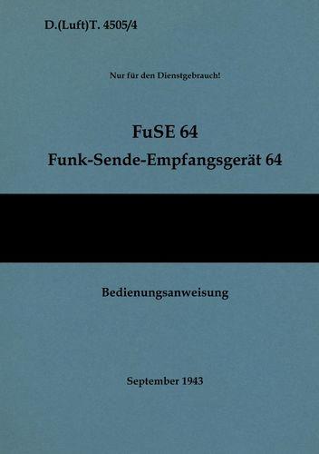 D.(Luft)T. 4505/4 FuSE 64 Funk-Sende-Empfangsgerät 64 Bedienungsanweisung