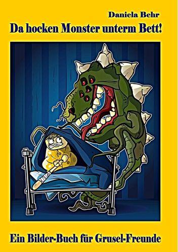 Da hocken Monster unterm Bett - Ein Bilderbuch für Gruselfreunde