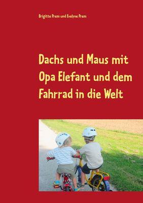 Dachs und Maus mit Opa Elefant und dem Fahrrad in die Welt