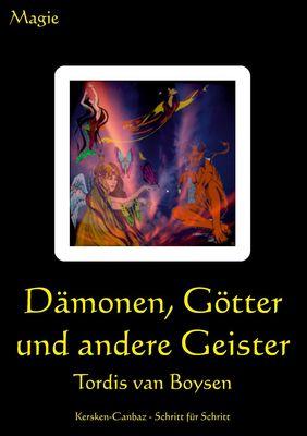 Dämonen, Götter und andere Geister