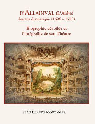 D'Allainval (L'Abbé) Auteur dramatique (1696-1753)