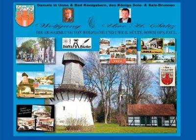 Damals in Unna & Bad Königsborn, des Königs Sole- und Salzbrunnen