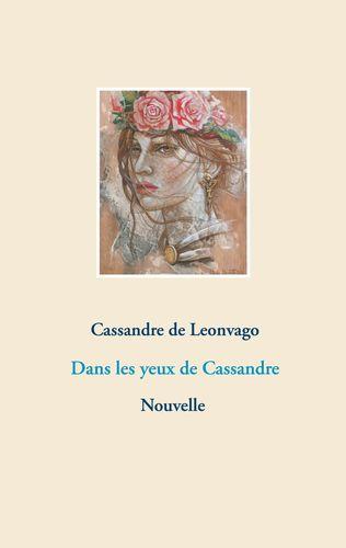 Dans les yeux de Cassandre