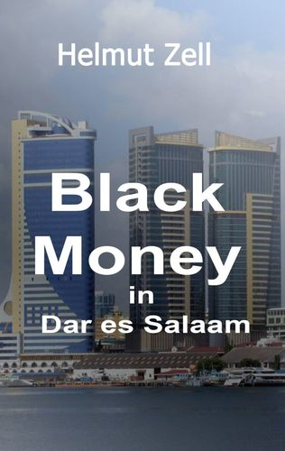 Dark Money in Dar es Salaam