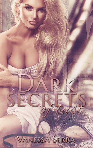Dark secrets of lust