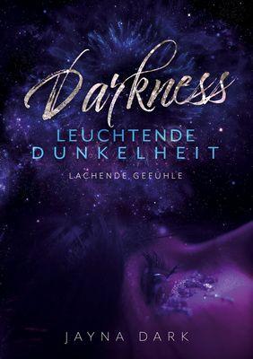 Darkness  Leuchtende Dunkelheit