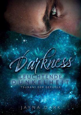 Darkness - Leuchtende Dunkelheit