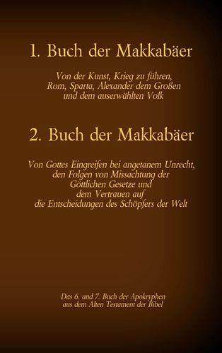 Das 1. und 2. Buch der Makkabäer, das 6. und 7. Buch der Apokryphen aus der Bibel