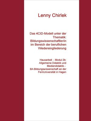 Das 4CID-Modell unter der Thematik: Bildungswissenschaftler/in im Bereich der beruflichen Wiedereingliederung