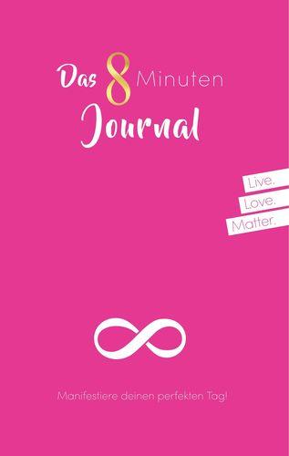 Das 8 Minuten Journal - Manifestiere deinen perfekten Tag!
