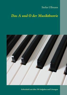 Das A und O der Musiktheorie