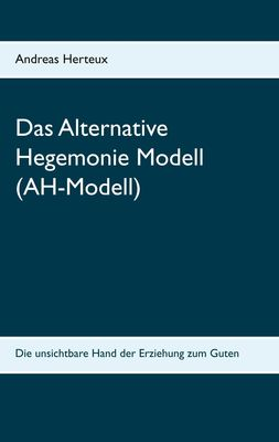 Das Alternative Hegemonie Modell (AH-Modell)