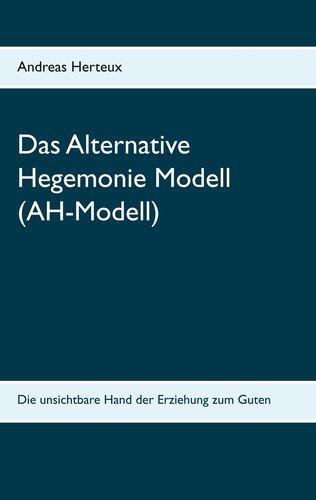Das Alternative Hegemonie Modell (AH-Modell)