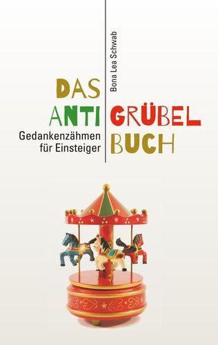 Das Anti-Grübel-Buch